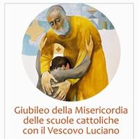 GIUBILEO delle Scuole Cattoliche con il Vescovo Luciano